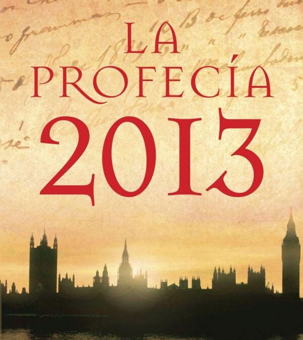 la-profecia-2013